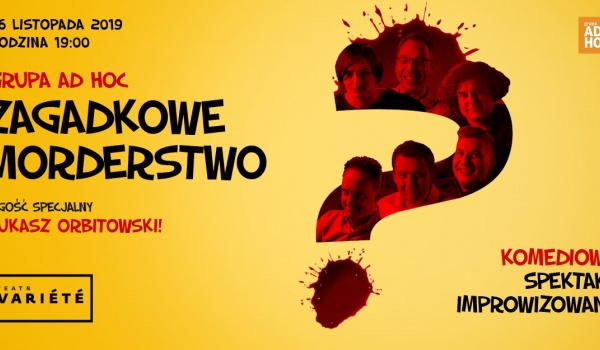 Going.   Zagadkowe morderstwo - gość specjalny: Łukasz Orbitowski - Krakowski Teatr VARIETE