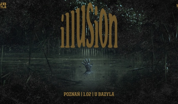Going. | Illusion | Poznań - Klub u Bazyla