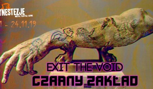 Going. | Czarny Zakład / Exit The Void - Klub Studio