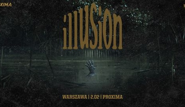 Going. | Illusion | Warszawa - Proxima