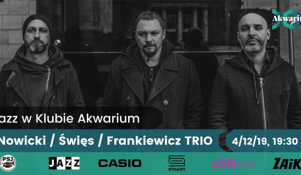 Nowicki/Święs/Frankiewicz Trio