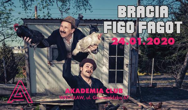 Going. | Bracia Figo Fagot, Wrocław, 24.01.20 Akademia Club + Gorgonzolla + After Party - Akademia Club