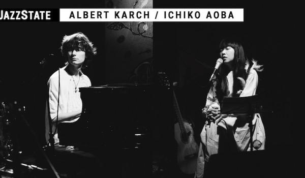 ALBERT KARCH & ICHIKO AOBA | koncert + jam session