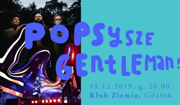 Going. | Popsysze I Gentleman! - koncert - Ziemia