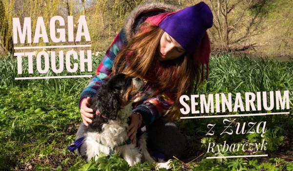 Going.   [ZMIANA DATY] Zuza Rybarczyk na Śląsku! Odkryj nową jakość relacji z psem - Magia TTouch! (seminarium i warsztaty) - Dobry Zbeer