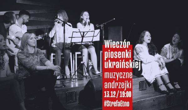 Going. | Wieczór piosenki ukraińskiej - muzyczne Andrzejki - Strefa