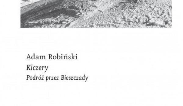 Going. | Kiczery. Podróż przez Bieszczady - spotkanie z A. Robińskim - De Revolutionibus | Books&Cafe