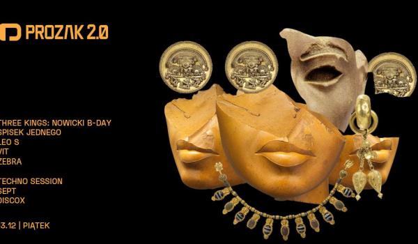 Going.   Three Kings x Nowicki B-Day - Prozak 2.0