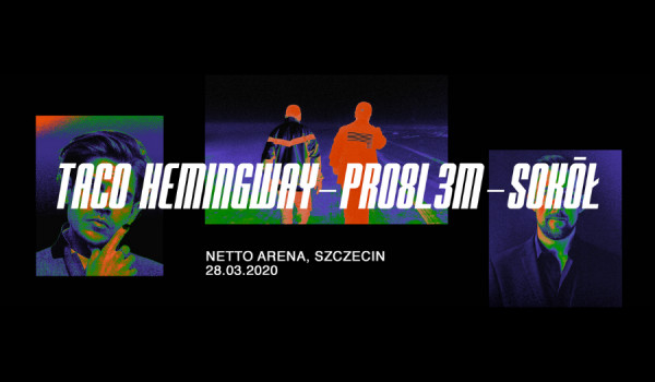 Going. | Taco Hemingway x PRO8L3M x Sokół [ZMIANA DATY I MIEJSCA] - Netto Arena