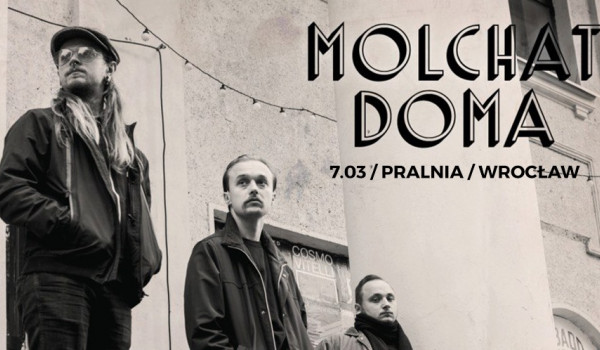 Going. | Molchat Doma / Wrocław - Klub Pralnia