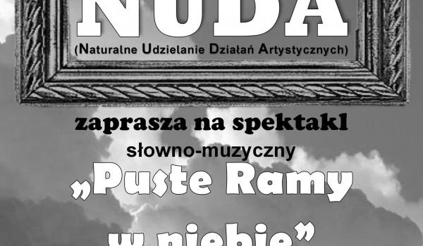 Going. | Puste Ramy w Niebie Spektakl słowno - muzyczny - TU