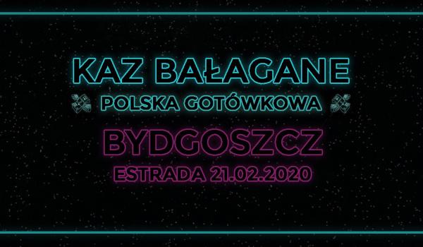 Going. | Kaz Bałagane - Polska Gotówkowa - Estrada Stagebar