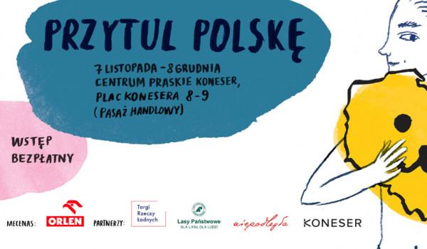 Going. | Przytul Polskę - Centrum Praskie Koneser