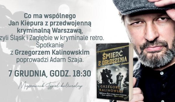 Going. | Spotkanie z Grzegorzem Kalinowskim - Miejscownik. Tygiel Kulturalny