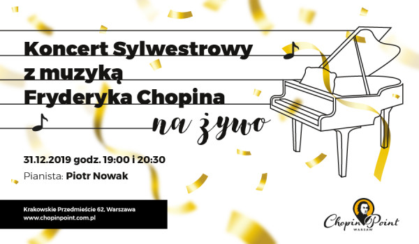 Going. | Koncert sylwestrowy z muzyka Chopina na żywo / New Year's Eve live Chopin recital - Chopin Point