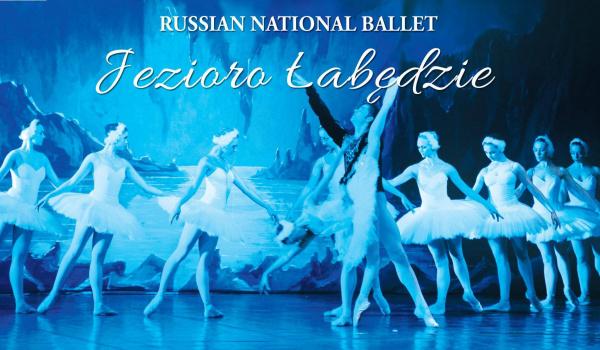 Going.   Jezioro łabędzie - Russian National Ballet - Centrum Spotkania Kultur w Lublinie