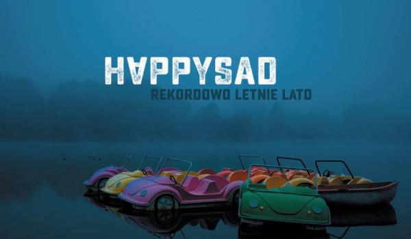 Going. | Happysad - Rekordowo Letnie Lato | gość: The Cassino | Wrocław - A2 - Centrum Koncertowe