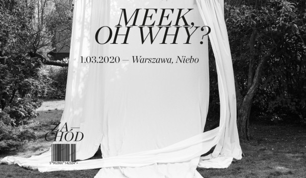 Going. | [SOLD OUT] Meek Oh Why? | Warszawa - Niebo