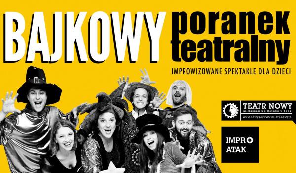 Going. | Bajkowy poranek teatralny - improwizowane bajki IMPRO Atak! - Teatr Nowy im. Kazimierza Dejmka w Łodzi