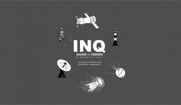 Going. | Sound w/Friends (105L + G.Zenker) |INQbator - INQbator Klub