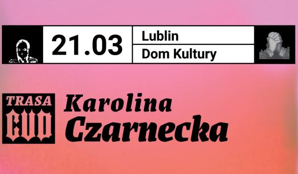 Going. | Karolina Czarnecka [Nowy termin] - Dom Kultury Lublin