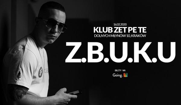Going. | Z.B.U.K.U - Kraków | Zet Pe Te | 16.02.2020 - Zet Pe Te