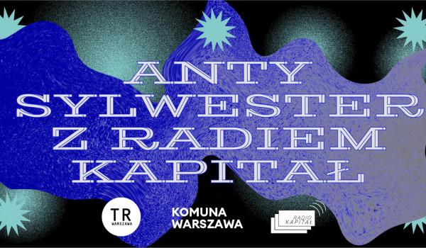 Going. | Anty-Sylwester: Benefit na Radio Kapitał! [SOLD OUT] - TR Warszawa