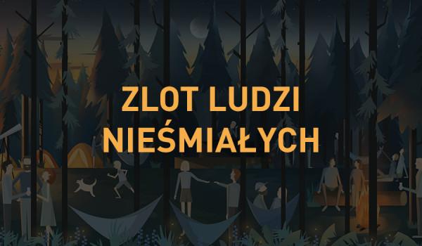 Going. | Zlot Ludzi Nieśmiałych - Polana Mikołaja / Myślenice