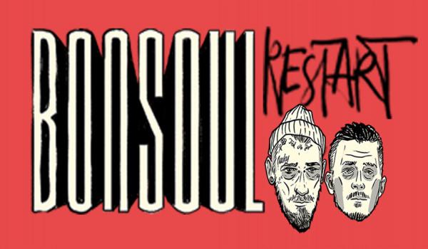 Going. | Bonson x Soulpete - BonSoul we Wrocławiu // 15.02 // D.K Luksus - D.K. Luksus