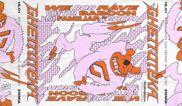 Going. | Ghettoteka: We Rob Rave / Lux Familiar / Rhythm B. / Groh - Ziemia