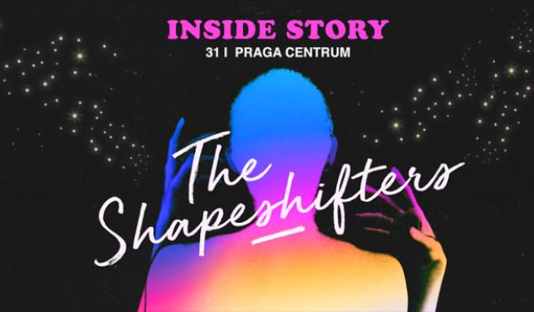 Going. | Inside Story: The Shapeshifters - Praga Centrum
