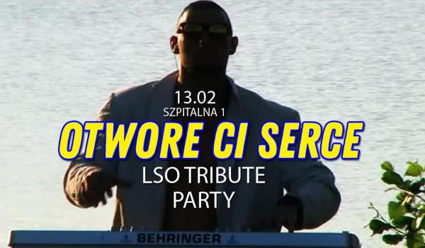 Going.   Otwore Ci Serce - LSO tribute party - Szpitalna 1