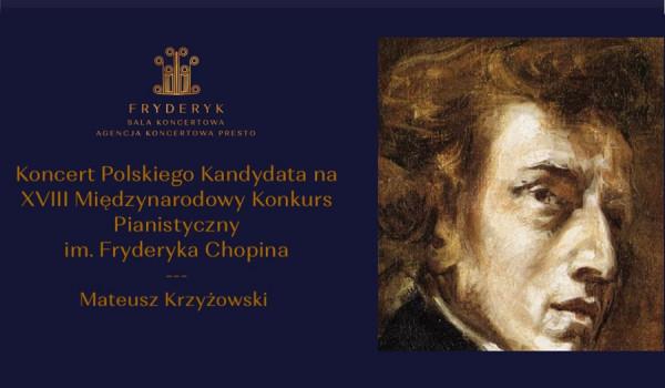 Going. | Koncert kandydata Konkursu Chopinowskiego - Mateusz Krzyżowski - Sala Koncertowa Fryderyk