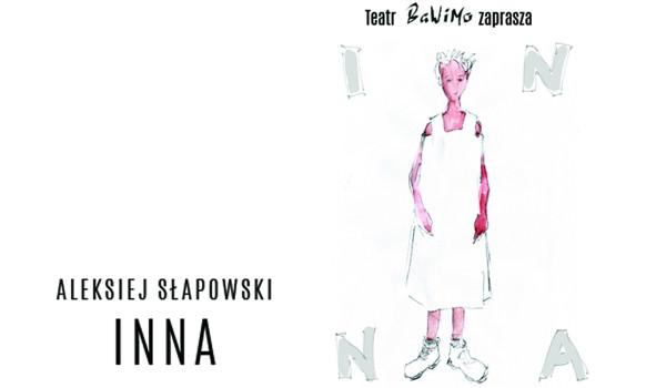 Going.   Spektakl INNA / Teatr BaWiMo / 9.02.2020 / Zmiana Klimatu - Klub Zmiana Klimatu