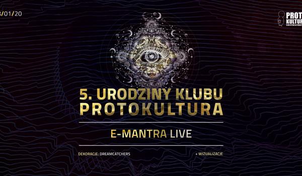 Going. | 5 Urodziny Klubu Protokultura | E-Mantra Live! - Protokultura - Klub Sztuki Alternatywnej