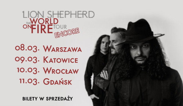 Going. | Lion Shepherd World On Fire Tour 2020 | Gdańsk [ODWOŁANE] - Drizzly Grizzly