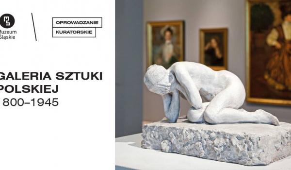 Going. | Galeria sztuki polskiej 1800-1945 // oprowadzanie kuratorskie - Muzeum Śląskie