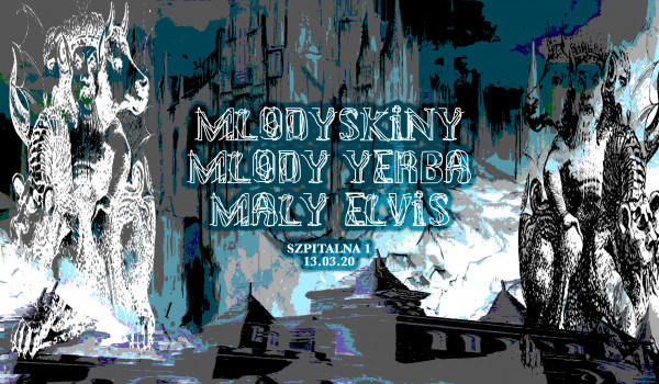 Going. | Mlodyskiny, młody yerba, maly elvis l Kraków l Szpitalna 1 [ZMIANA DATY] - Szpitalna 1