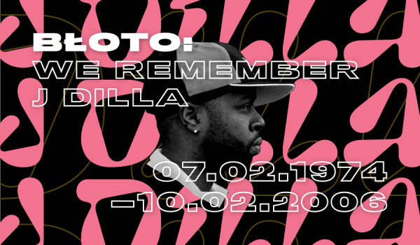 Going. | BŁOTO _ We Remember J Dilla - Surowiec