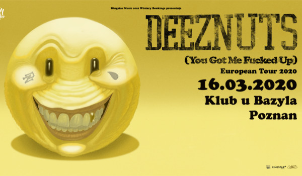 Going. | DEEZ NUTS - You Got Me F*cked Up European Tour 2020 - Klub u Bazyla