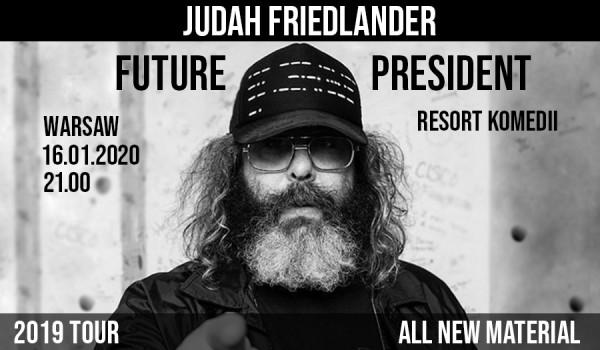 Going. | [Second show] Judah Friedlander 2019 Tour: Future President (Warsaw) - Resort