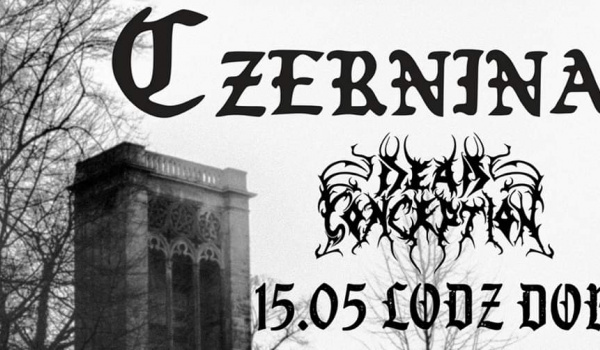 Going. | Czernina, Dead Conception | Łódź - DOM Łódź