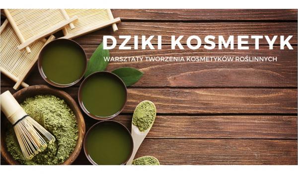 Going.   Dziki kosmetyk - warsztaty tworzenia kosmetyków botanicznych - CUD - Centrum Usług Dowolnych