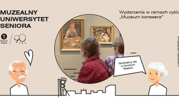 Going. | Muzeum Konesera // Muzealny Uniwersytet Seniora - Muzeum Śląskie