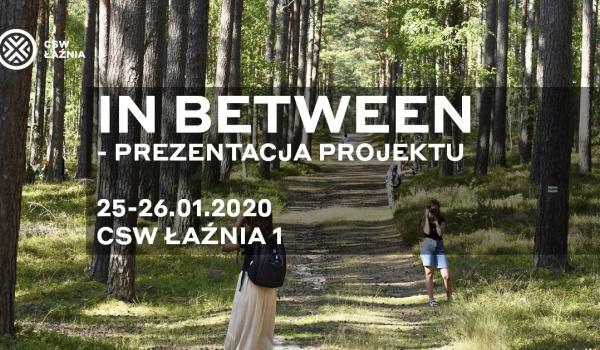 Going. | In Between? – image and memory - Centrum Sztuki Współczesnej Łaźnia