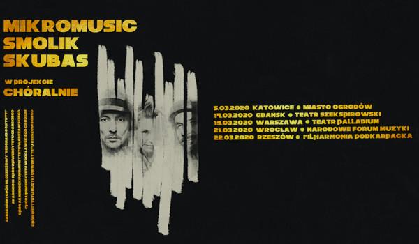 Chóralnie czyli Mikromusic + Smolik + Skubas + Chór Akademicki UW [ZMIANA DATY]