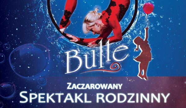 Going. | Bulle - Zaczarowany Spektakl Rodzinny - Palladium