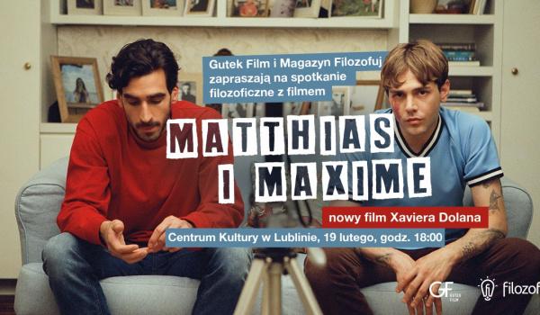 Going.   Spotkanie filozoficzne: Matthias i Maxime - pokaz przedpremierowy - Centrum Kultury w Lublinie