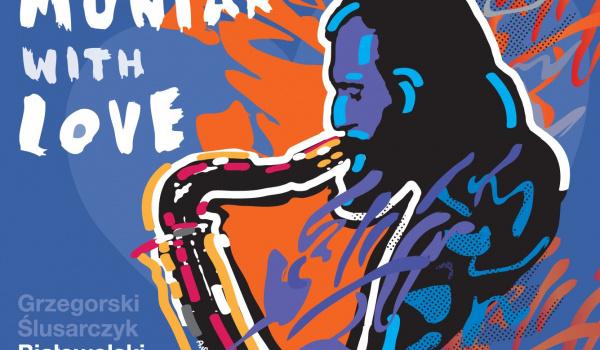 Going. | To Muniak With Love - Harris Piano Jazz Bar