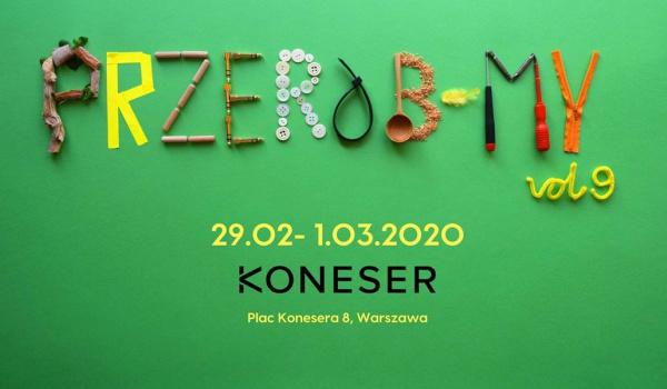 Going. | Przerób-My na wiosnę / vol.9 - Centrum Praskie Koneser